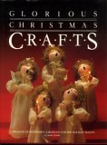 Image for Glorious Christmas Crafts: A Treasury of Wonderful Creations for the Holiday Season