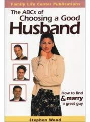 Image for The ABC's of Choosing a Good Husband: How to Find & Marry a Great Guy