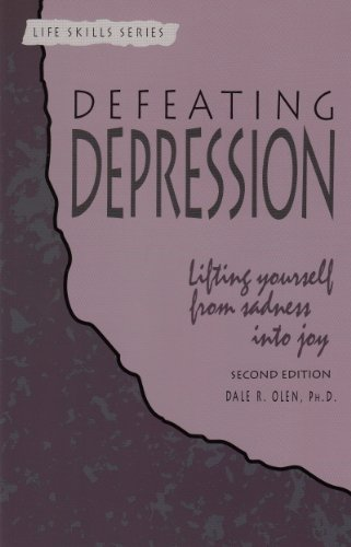 Image for Defeating Depression: Lifting Yourself from Sadness into Joy (Life Skills)