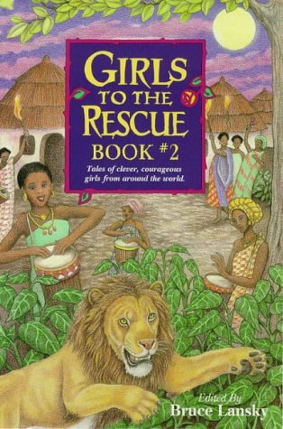 Image for Girls to the Rescue: Tales of Clever, Courageous Girls from Around the World: Bk. 2 (Girls to the Rescue)