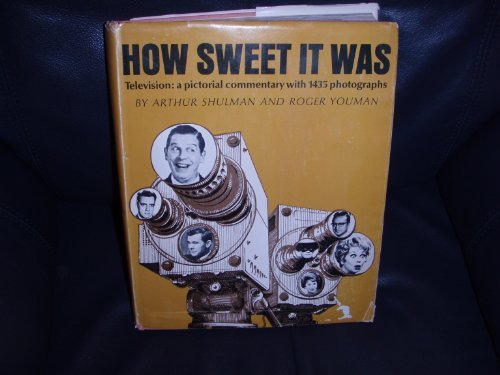 Image for How Sweet It Was; Television: a Pictorial Commentary