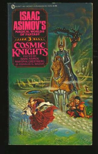 Image for Cosmic Knights (Isaac Asimov's Magical Worlds of Fantasy #3)