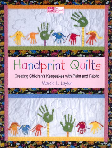 Image for Handprint Quilts: Creating Children's Keepsakes with Paint and Fabric
