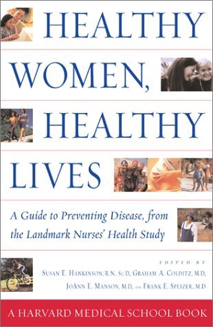 Image for Healthy Women, Healthy Lives: A Guide to Preventing Disease, from the Landmark Nurses' Health Study
