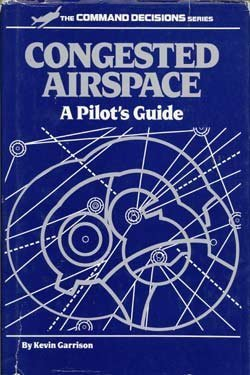 Image for Congested Airspace: A Pilot's Guide (Command Decisions Ser.)