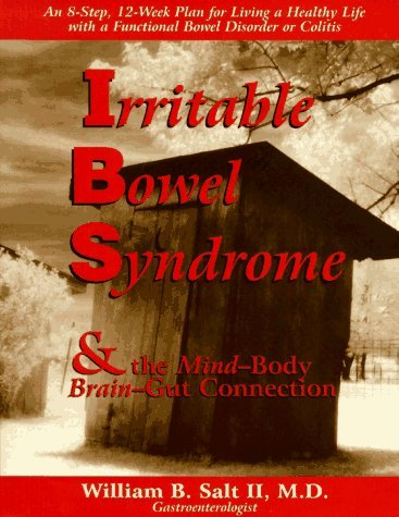 Image for Irritable Bowel Syndrome & the Mind-Body/Brain-Gut Connection: 8 Steps for Living a Healthy Life with a Functional Bowel Disorder or Colitis