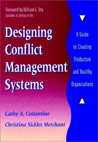 Image for Designing Conflict Management Systems: A Guide to Creating Productive and Healthy Organizations