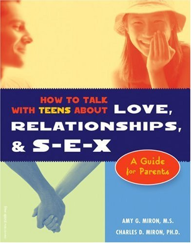 Image for How to Talk With Teens About Love, Relationships, & S-E-X : A Guide for Parents