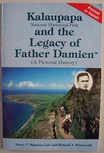 Image for Kalaupapa National Historical Park and the legacy of Father Damien: A pictorial history