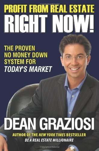 Image for Profit From Real Estate Right Now!: The Proven No Money Down System for Today's Market