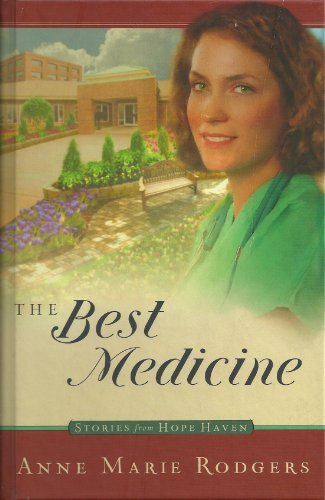 Image for The Best Medicine (Stories from Hope Haven, Book 1)